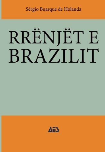Rrënjët e Brazilit (Albanian Edition)
