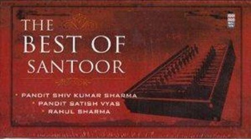The Best Of Santoor by Shiv Kumar Sharma
