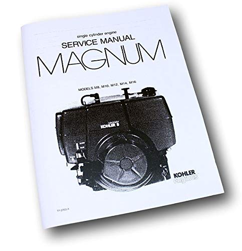 M16 Single (Kohler Magnum M8 M10 M12 M14 M16 Single Cylinder Gas Engine Service Manual Book)