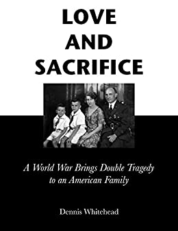 Amazon love and sacrifice a world war brings double tragedy to love and sacrifice a world war brings double tragedy to an american family by thecheapjerseys Gallery