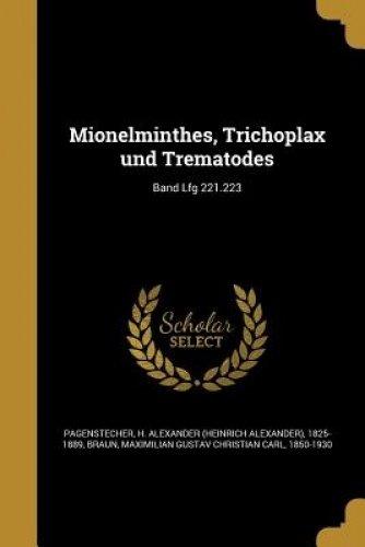 Mionelminthes, Trichoplax Und Trematodes; Band Lfg 221.223 (German Edition) ebook