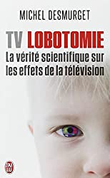 TV Lobotomie : La vérité scientifique sur les effets de la télévision