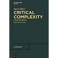 Critical Complexity: Collected Essays (Categories Book 6)