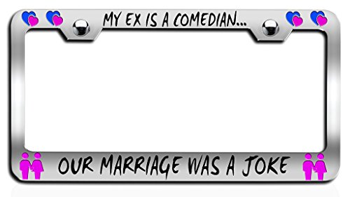 Makoroni - MY EX IS A COMEDIAN OUR MARRIAGE WAS A JOKE Boyfriend Ch Steel License Plate Frame, License Tag Holder