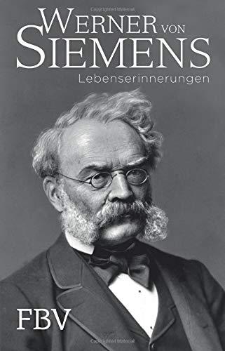 Lebenserinnerungen Taschenbuch – 7. November 2016 Werner Von Siemens FinanzBuch Verlag 3959720017 Geschichte / Neuzeit