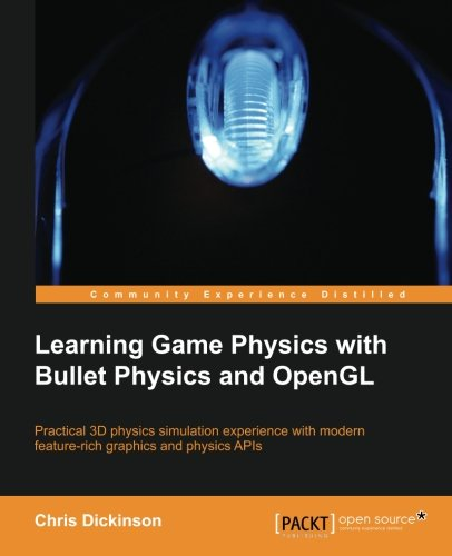 Learning Game Physics with Bullet Physics and OpenGL by Packt Publishing