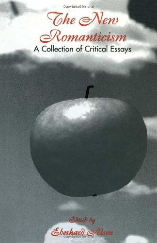 The New Romanticism : A Collection of Critical Essays (Wellesley Studies in Critical Theory, Literary History and Culture, Volume 26)