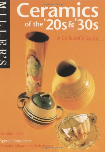 Miller's Ceramics of the '20s and '30s: A Collector's Guide