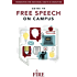 FIRE's Guide to Free Speech on Campus (FIRE's Guides to Student Rights on Campus)