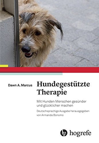 Hundegestützte Therapie: Mit Hunden Menschen gesünder und glücklicher machen