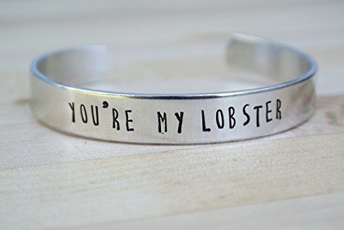 You're My Lobster Hand Stamped Cuff Bracelet | Hand Stamped Jewelry | Friends TV Show | Aluminum Bracelet | Best Friend Gift | Girlfriend Gift