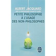 Petite philosophie à l'usage des non- philosophes