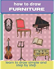 How To Draw Furniture: Learn To Draw Furniture In Simple And Step By Step Way