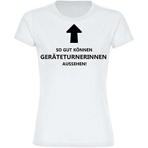 T-Shirt So gut können Geräteturnerinnen aussehen! weiß Damen Gr. S bis 2XL