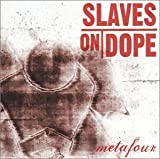 Metafour by Slaves on Dope (2003-06-10)