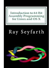Introduction to 64 Bit Assembly Programming for Linux and OS X: Third Edition - for Linux and OS X