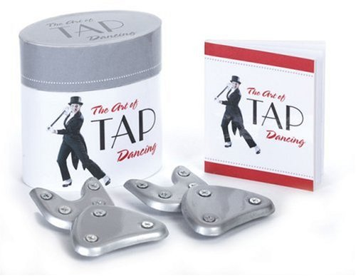 The Art Of Tap Dancing (Running Press Mini Kits)