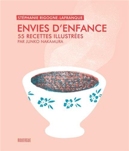 Envies denfance : 55 recettes illustrées