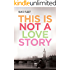 This Is Not a Love Story (Love Story Universe Book 1)