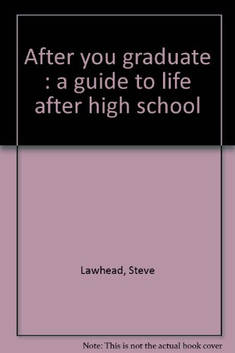 After you graduate: A guide to life after high school