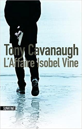 L'Affaire Isobel Vine de Tony CAVANAUGH 2017