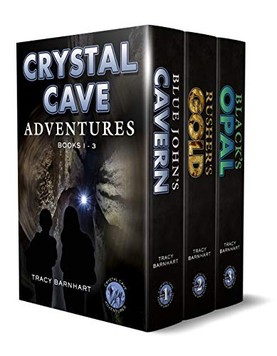 Crystal Cave Adventures Box Set Books 1-3: Blue John's Cavern, Rusher's Gold, Black's Opal