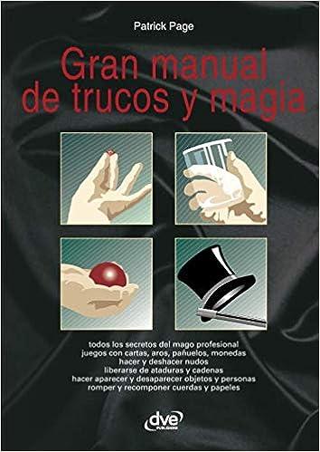 Gran manual de trucos y magia (Spanish Edition): Patrick ...