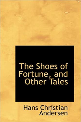 Amazon com: The Shoes of Fortune, and Other Tales (9780554598963