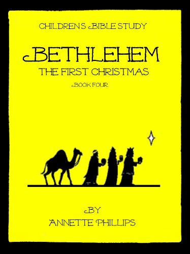 bbile study childrens bible study bethlehem the first christmas by phillips annette