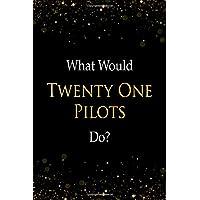 What Would Twenty One Pilots Do?: Twenty One Pilots Designer Notebook