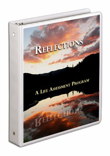 Reflections ~ A Life Assessment Program (How to Die with a Smile on your Face)