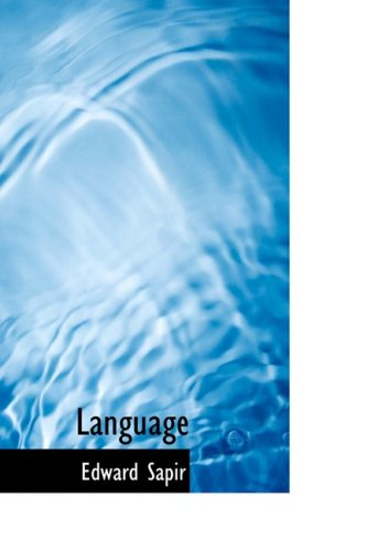 Language: An Introduction to the Study of Speech by BiblioBazaar