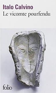 Nos ancêtres : [1] : Le vicomte pourfendu, Calvino, Italo