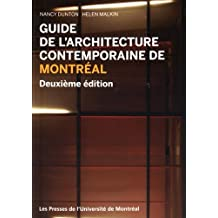 GUIDE DE L'ARCHITECTURE CONTEMPORAINE DE MONTRÉAL 2E ÉD.