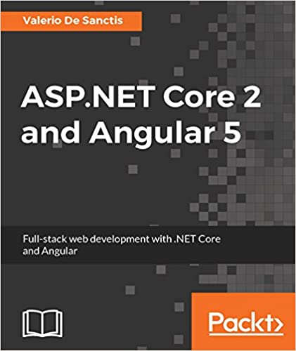 Amazon asp core 2 and angular 5 full stack web development amazon asp core 2 and angular 5 full stack web development with core and angular ebook valerio de sanctis kindle store fandeluxe Image collections