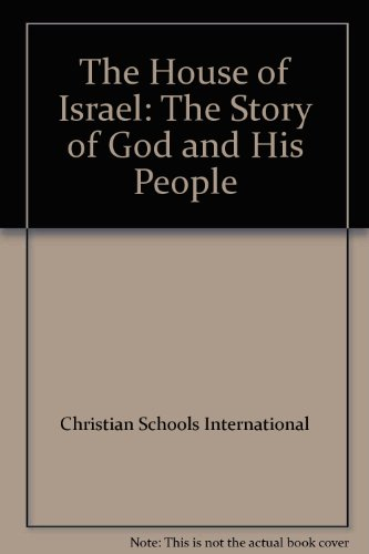 The House of Israel (The Story of God and His People)