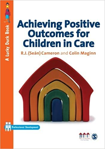 Achieving Positive Outcomes for Children in Care (Lucky Duck Books) by R J Cameron (24-Aug-2009)