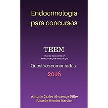 ENDOCRINOLOGIA PARA CONCURSOS - TEEM 2016: QUESTÕES COMENTADAS - PROVA DE TÍTULO DE ESPECIALISTA EM ENDOCRINOLOGIA E METABOLOGIA - 2016
