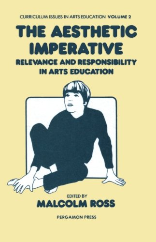 Read Online The Aesthetic Imperative: Relevance and Responsibility in Arts Education (Volume 2) ebook
