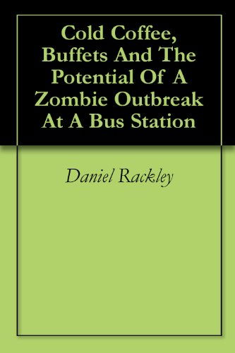 Cold Coffee, Buffets And The Potential Of A Zombie Outbreak At A Bus Station ()