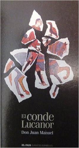 El conde Lucanor: Amazon.es: Infante de Castilla, Juan Manuel: Libros
