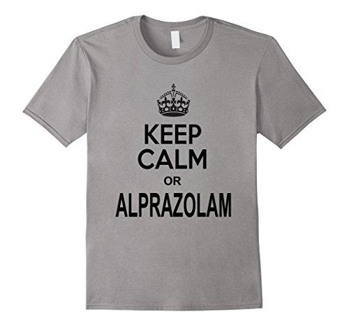 Mens Keep Calm Or Alprazolam Medicine Medical Shirt  Small Slate