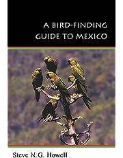 A Bird-Finding Guide to Mexico