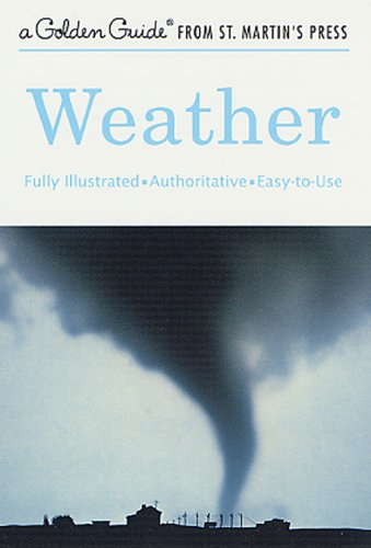 weather-a-fully-illustrated-authoritative-and-easy-to-use-guide-a-golden-guide-from-st-martins-press