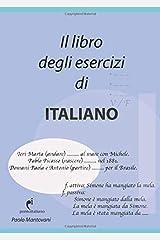 Il Libro degli Esercizi di Italiano (Italian Edition) Paperback