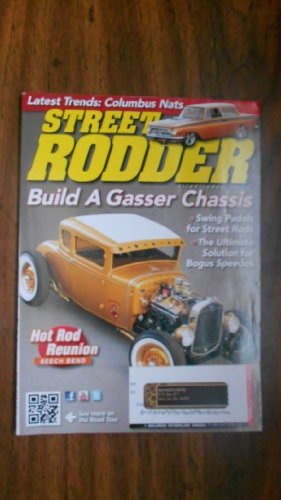 Street Rodder, December 2011 (BUILD A GASSER CHASSIS - SWING PEDALS FOR STREET RODS - THE ULLTIMATE SOLUTION FOR BOGUS SPEEDOS - HOT ROD REUNION BEECH BEND, VOLUME 40 NUMBER 12)