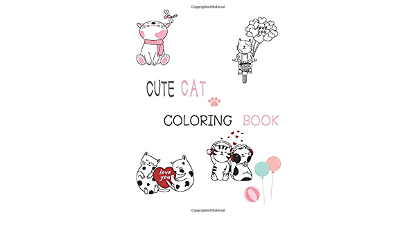 - Amazon.com: CUTE CAT COLORING BOOK: 28 Pages Cat Coloring Book For Kids,  Cute Kawaii Coloring Books, Cat Coloring Books For Adults Relaxation, Cat  Book, Cat Lover (9781081682941): Happiness Journal: Books