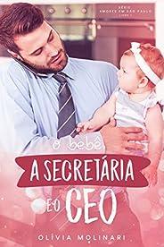 O bebê, a secretária & o CEO (Amores em São Paulo