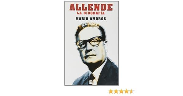 Allende La Biografia No Ficcion Spanish Edition Amoros Mario 9788466653787 Amazon Com Books