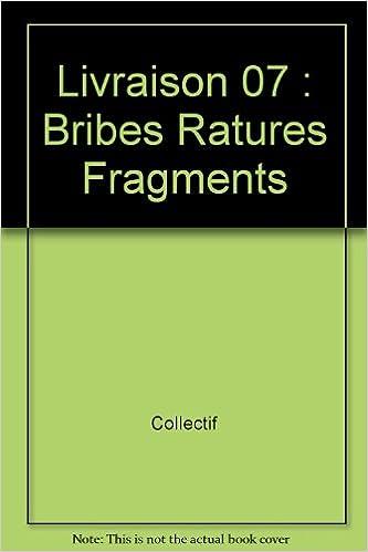 En ligne téléchargement gratuit Livraison 07 : Bribes Ratures Fragments pdf, epub